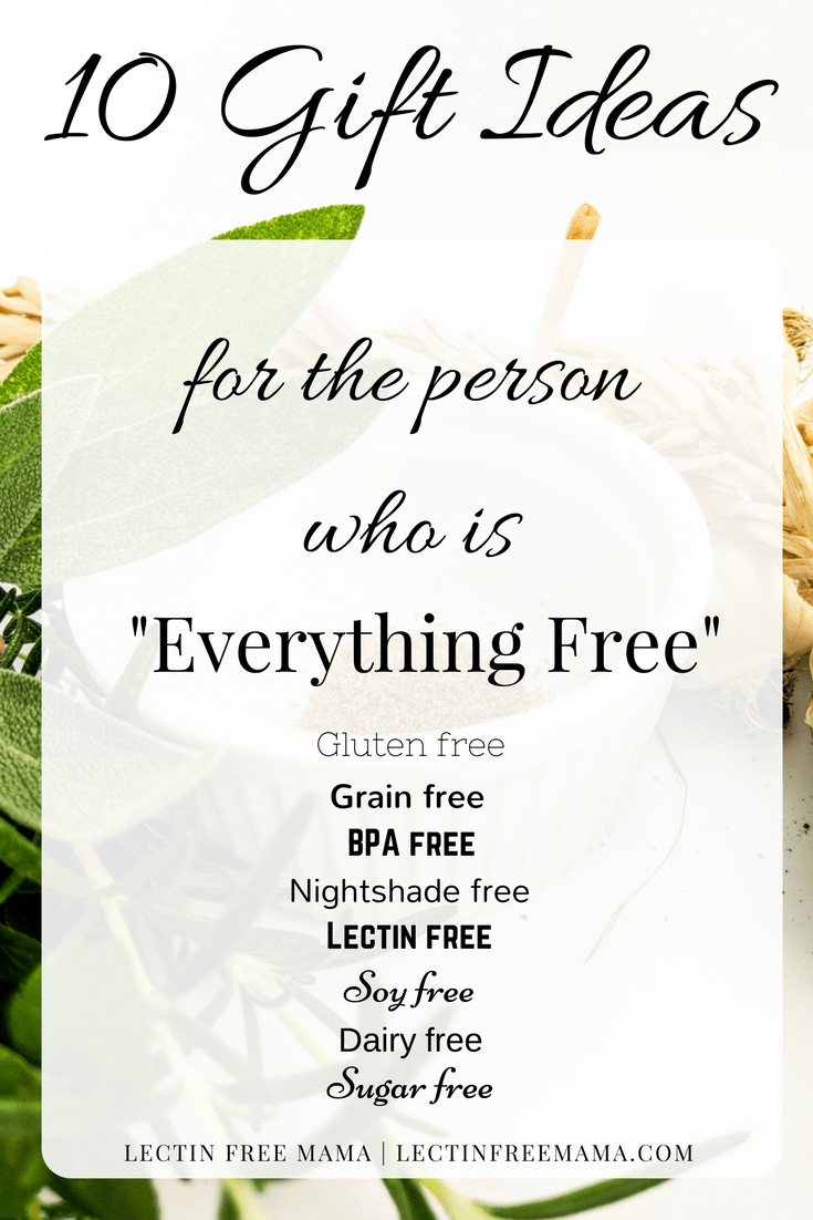 10 gift ideas for the lectin free, grain free, gluten free, dairy free, sugar free, corn free, soy free, peanut free, everything free chef or baker in your life. Find the perfect gift for that person who eats Paleo, Plant Paradox, whole 30, or AIP!