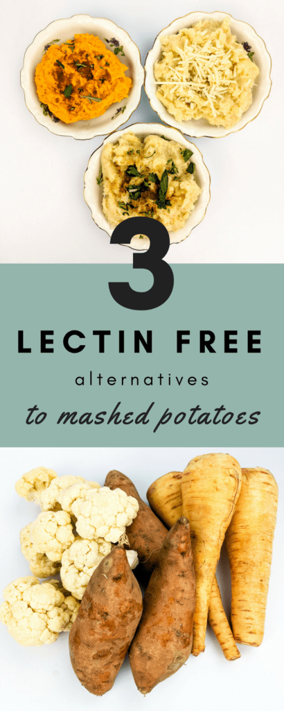 Discover three lectin free alternatives for mashed potatoes--mashed cauliflower, mashed parsnips, and mashed sweet potatoes. Enjoy the flavor and texture of comfort food without the lectins!