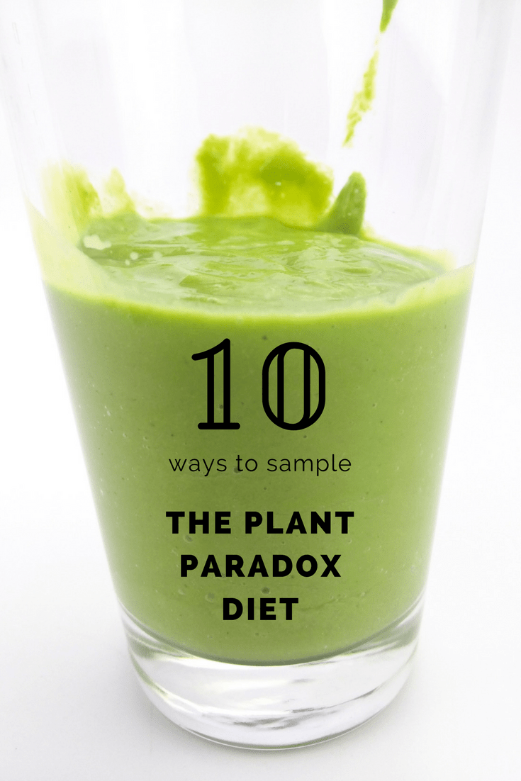 Ten ways to sample the Plant Paradox diet--make these 10 tweaks to your diet to reduce lectins and inflammation in the body.