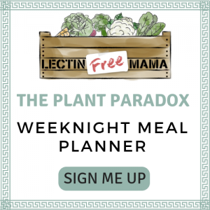 The Plant Paradox weeknight meal planner--lectin free dinner recipes.