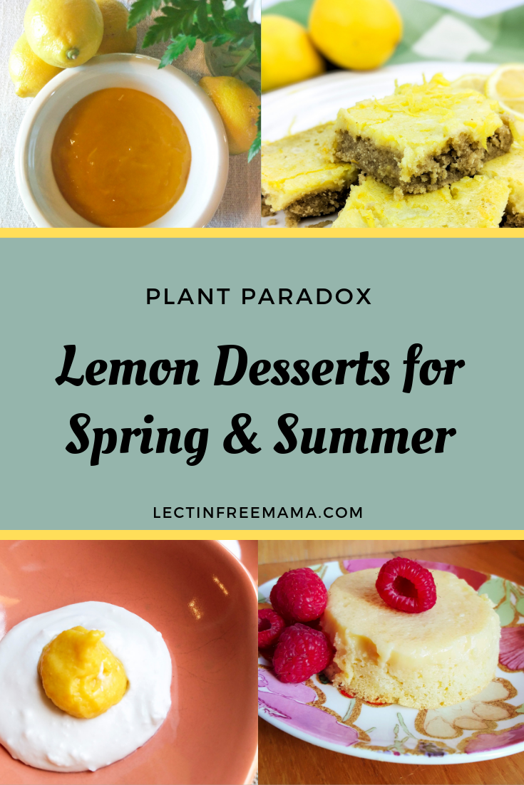Get 3 different lemon dessert recipes for spring and summer--all lectin-free and Plant Paradox compliant.