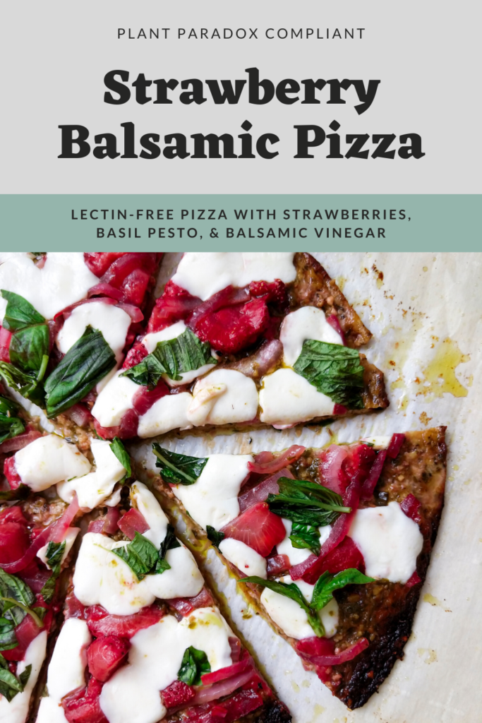 Plant Paradox compliant strawberry balsamic pizza: lectin-free pizza with strawberries, basil pesto, and balsamic vinegar